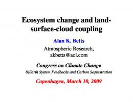 Ecosystem change and land- surface-cloud coupling - Alan Betts