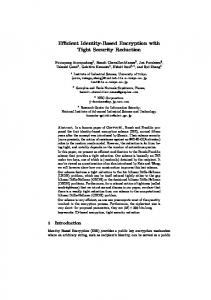Efficient Identity-Based Encryption with Tight ... - Semantic Scholar