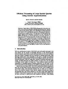 Efficient Processing of Large Spatial Queries