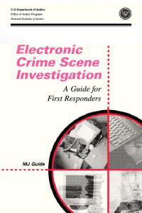 Electronic Crime Scene Investigation: A Guide for Law Enforcement