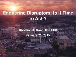 Endocrine Disruptors: Is it Time to Act
