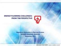 ENERGY PLANNING CHALLENGES: FROM TNB PERSPECTIVE