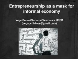 Entrepreneurship as a mask for informal economy