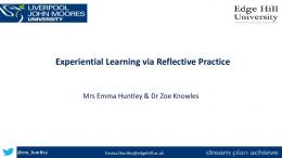 Experiential Learning via Reflective Practice