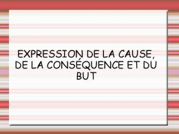 EXPRESSION DE LA CAUSE, DE LA CONSÉQUENCE ET DU BUT
