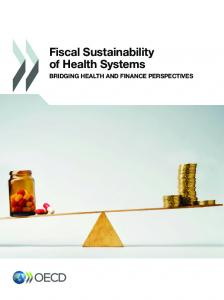 Fiscal Sustainability of Health Systems: Bridging Health and Finance ...