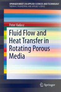 Fluid Flow and Heat Transfer in Rotating Porous Media
