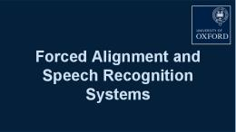 Forced Alignment and Speech Recognition Systems