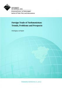 Foreign Trade of Turkmenistan: Trends ... - University of Central Asia