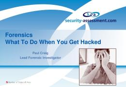 Forensics What To Do When You Get Hacked - Security Assessment