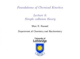 Foundations of Chemical Kinetics - Lecture 8: Simple collision theory