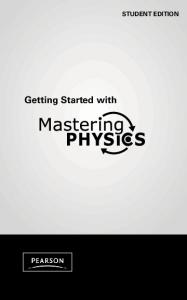 Getting Started with Getting Started with - MasteringPhysics
