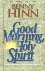 Good morning, Holy Spirit / Benny Hinn - gracefulpen