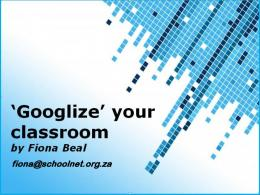 Googlize Your Classroom