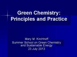 Green Chemistry: Principles and Practice
