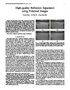 High-quality Reflection Separation using Polarized Images - CiteSeerX