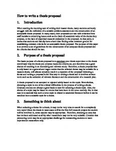 How to write a thesis proposal 1. Introduction 2. Purpose of a thesis ...