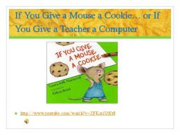 If You Give a Mouse a Cookie… or If You Give a Teacher a Computer
