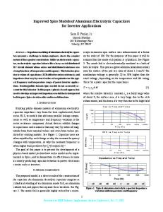 Improved Spice Models of Aluminum Electrolytic Capacitors for ...