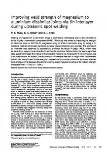 Improving weld strength of magnesium to aluminium dissimilar joints ...