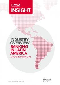 INDUSTRY OVERVIEW: BANKING IN LATIN AMERICA - Havas Media