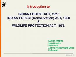 Introduction to INDIAN FOREST ACT, 1927 INDIAN FOREST ...