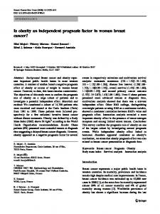 Is obesity an independent prognosis factor in woman breast cancer ...