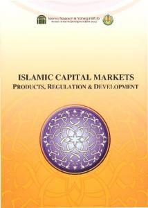 Islamic Capital Markets: Products, Regulation and ...