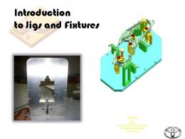 Jig and fixtures introduction - Tooling Design
