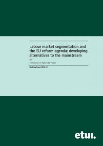 Labour market segmentation and the EU reform agenda: developing ...