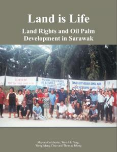 Land is Life: Land Rights and Oil Palm Development in Sarawak