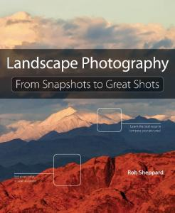 Landscape Photography: From Snapshots to Great ... - Pearsoncmg