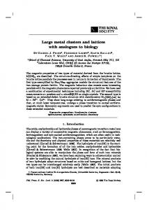 Large metal clusters and lattices with analogues to biology