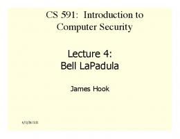 Lecture 4: Bell LaPadula CS 591: Introduction to Computer Security