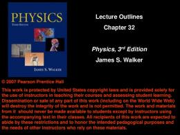Lecture Outlines Chapter 32 Physics, 3rd Edition James S. Walker