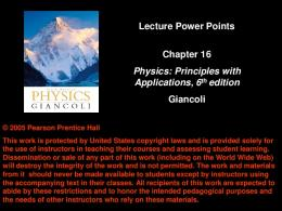 Lecture Power Points Chapter 16 Physics: Principles with ...