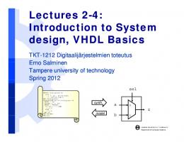 Lectures 2 Lectures 2-4: Introduction to System design, VHDL ...