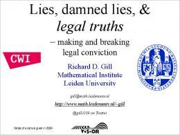 Lies, damned lies, & legal truths - Mathematisch Instituut Leiden