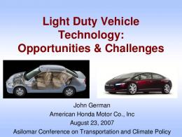 Light Duty Vehicle Technology: Opportunities & Challenges
