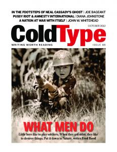 Little boys like to play soldiers. When they get older, they ... - ColdType