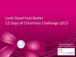 Look Good Feel Better 12 Days of Christmas Challenge 2013