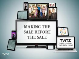 MAKING THE SALE BEFORE THE SALE - Tvnz