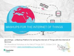 mashups for the internet of things - Web of Things