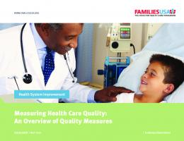 Measuring Health Care Quality: An Overview of Quality ... - Families USA