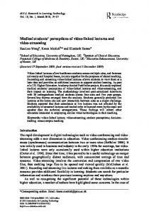 Medical students' perceptions of video-linked lectures and video ... - Eric
