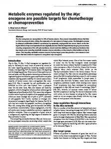 Metabolic enzymes regulated by the Myc oncogene are possible ...