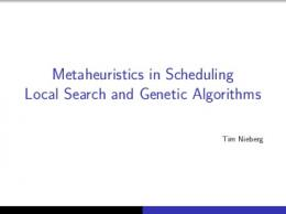 Metaheuristics in Scheduling Local Search and Genetic Algorithms
