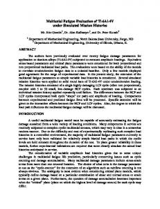 Multiaxial Fatigue Evaluation of Ti-6Al-4V under Simulated ... - NDSU