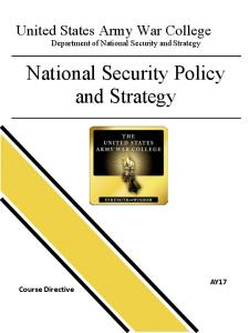 National Security Policy and Strategy - School of Strategic Landpower