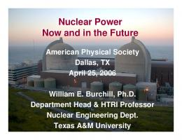Nuclear Power Now and in the Future Nuclear Power ...